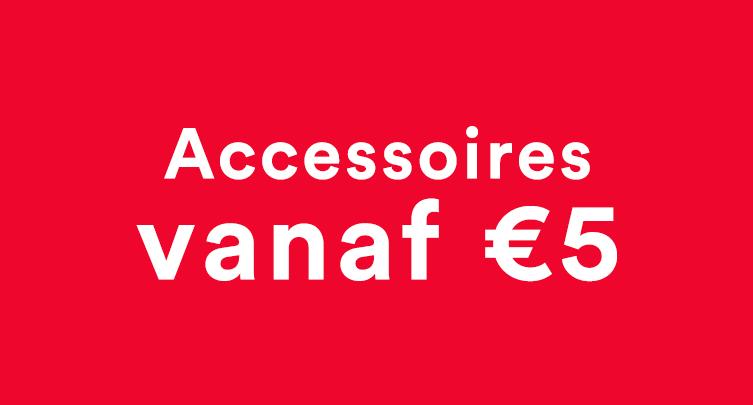 Accessoires vanaf €5
