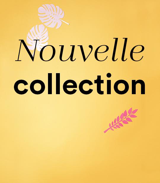 Nouvelle collection pour femmes.